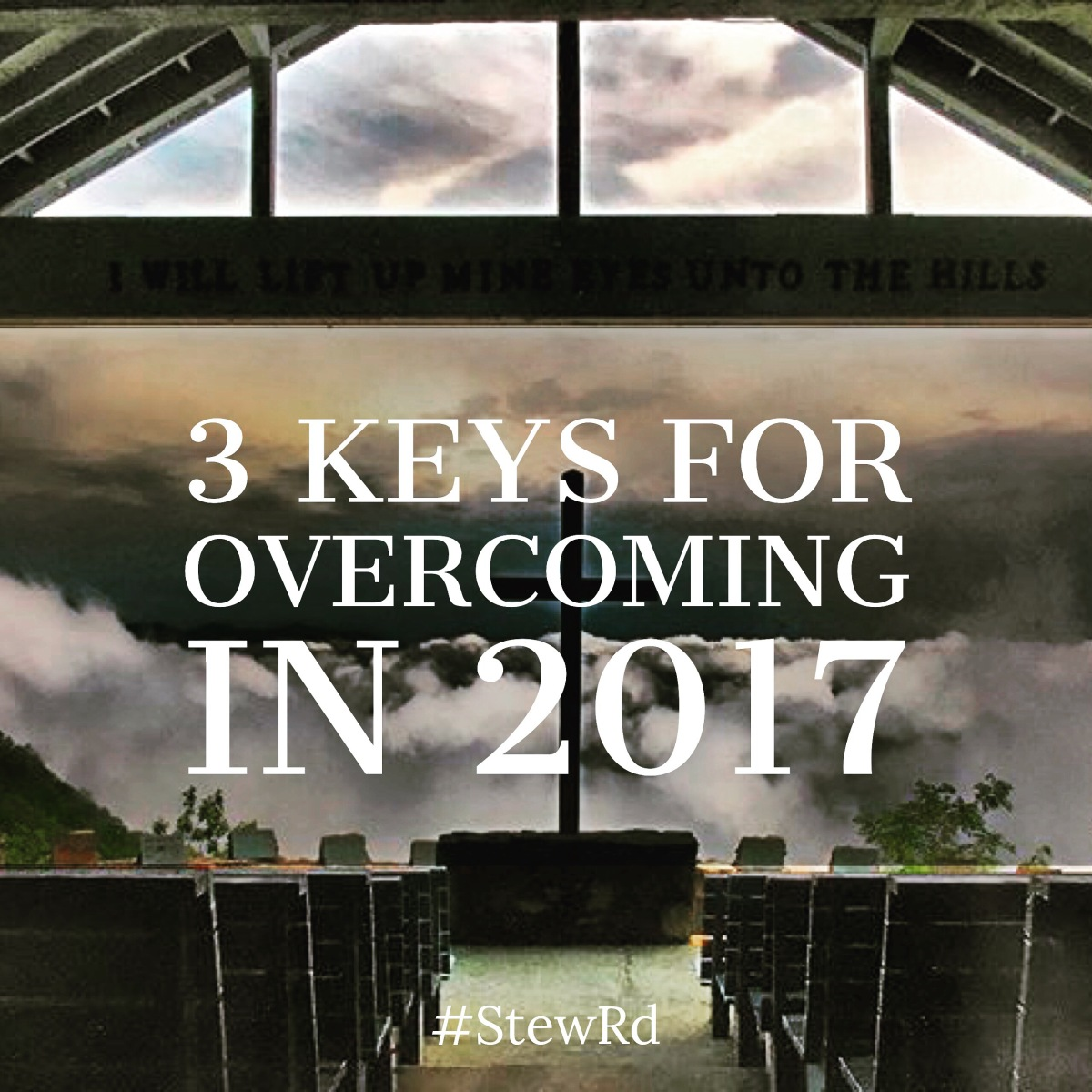3 Keys To Overcoming in 2017