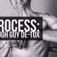 Process: Tough-Guy Detox