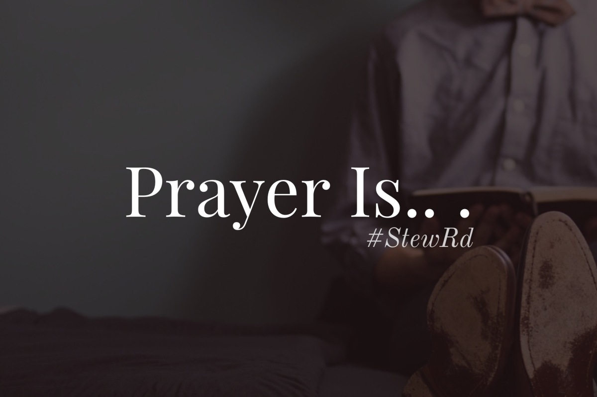 Prayer Is ___________.