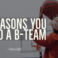 3 Reasons You Need a B-Team