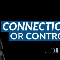 Your Choice: Connection or Control?