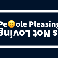 People Pleasing is NOT Loving